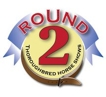 Round 2 Thoroughbred Horse Show